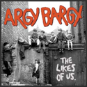 ARGY-BARGY-likes-of-us