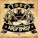 ARGY-BARGY-thug-split